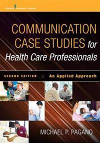 Communication Case Studies for Health Care Professionals, Second Edition