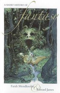A Short History of Fantasy