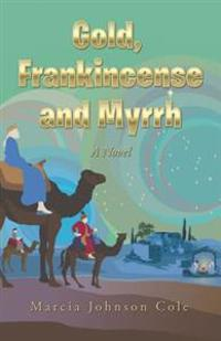 Gold, Frankincense and Myrrh
