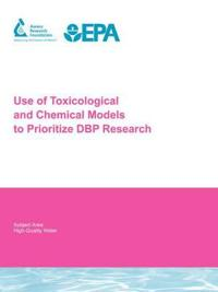 Use of Toxicological and Chemical Models to Prioritize DB P Research