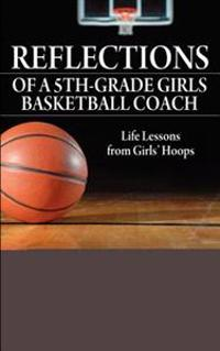 Reflections of a 5th-Grade Girls Basketball Coach