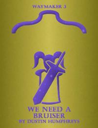 We Need a Bruiser