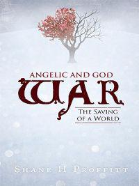 Angelic and God War: the Saving of a World