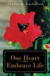 One Heart-Embrace Life