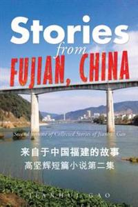 Stories from Fujian, China