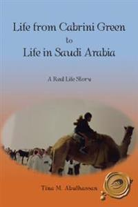 Life from Cabrini Green to Life in Saudi Arabia