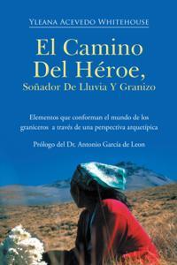 El Camino Del Heroe, Sonador De Lluvia Y Granizo