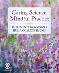 Caring Science, Mindful Practice
