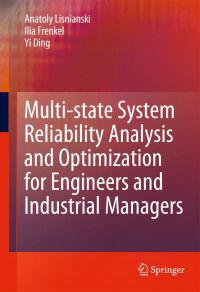 Multi-State System Reliability Analysis and Optimization for Engineers and Industrial Managers