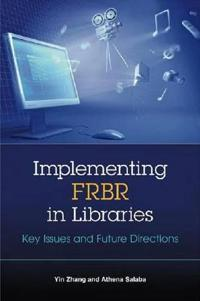 Implementing FRBR in Libraries