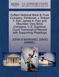 Suffern National Bank & Trust Company, Petitioner, V. Robert F. Ash, James A. Parr and Mountain View Brick Company. U.S. Supreme Court Transcript of Record with Supporting Pleadings