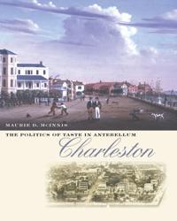 Politics of Taste in Antebellum Charleston