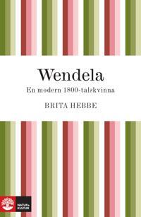 Wendela : En modern 1800-talskvinna