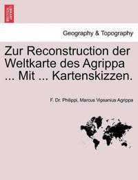 Zur Reconstruction Der Weltkarte Des Agrippa ... Mit ... Kartenskizzen.