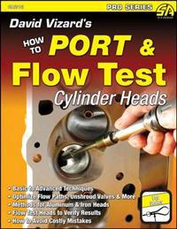 David Vizard's How to Port and Flow Test Cylinder Heads