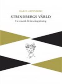 Strindbergs värld : en tematisk författarskapsläsning