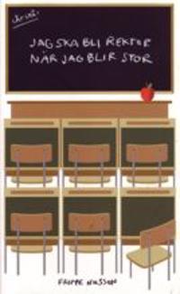 Jag ska bli rektor när jag blir stor