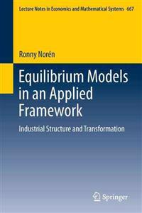 Equilibrium models in an applied framework / Ronny Norén