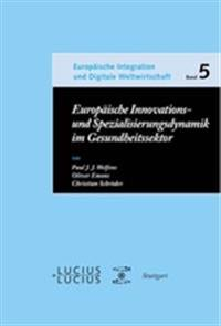 Europaische Innovations Und Spezialisierungsdynamik Im Gesundheitssektor