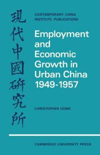 Employment and Economic Growth in Urban China 1949-1957