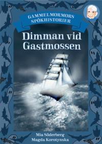 Gammelmormors spökhistorier 4 Dimman vid Gastmossen