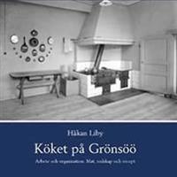 Köket på Grönsöö : arbete och organisation : mat, redskap och recept