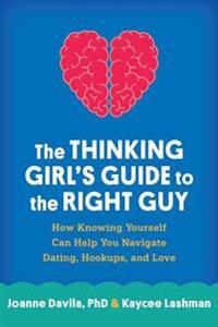 Thinking Girl's Guide to the Right Guy