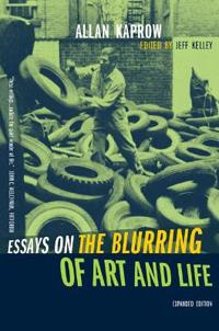 Essays on the Blurring of Art and Life: Expanded Edition