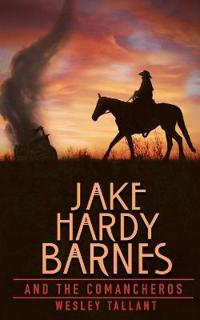 Jake Hardy Barnes and the Comancheros
