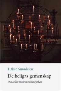De heligas gemenskap : om celler inom svenska kyrkan