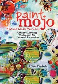 Paint Mojo - A Mixed-Media Workshop