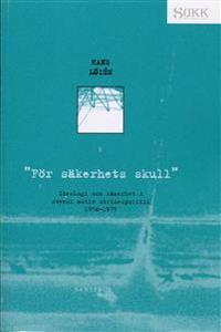 """""""För säkerhets skull"""" : ideologi och säkerhet i svensk aktiv utrikespolitik 1950-1975"""