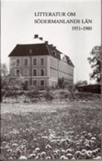 Litteratur om Södermanlands län 1951 - 1980