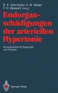 Endorgansch�digungen Der Arteriellen Hypertonie -- Konsequenzen F�r Diagnostik Und Therapie