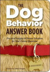 The Dog Behavior Answer Book
