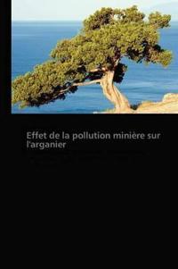 Effet de la Pollution Mini�re Sur l'Arganier