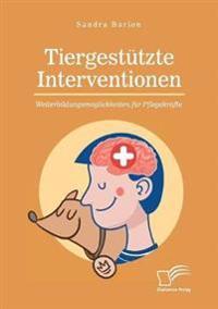Tiergest tzte Interventionen - Weiterbildungsm glichkeiten F r Pflegekr fte