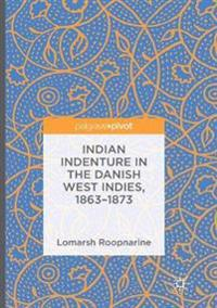 Indian Indenture in the Danish West Indies, 1863-1873