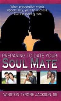 Preparing to Date Your Soul Mate