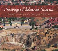 Strövtåg i Dalarnas historia/Rambling in the history of Dalarna