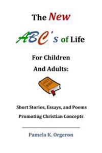 New ABC's of Life for Children and Adults