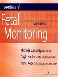 Essentials of Fetal Monitoring, Fourth Edition