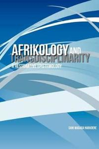 Afrikology and Transdisciplinarity