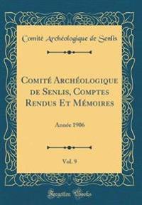 Comité Archéologique de Senlis, Comptes Rendus Et Mémoires, Vol. 9