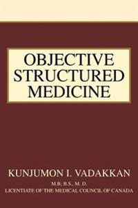 Objective Structured Medicine