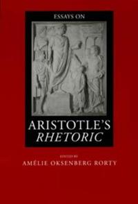 Essays on Aristotle's <i>Rhetoric</i>