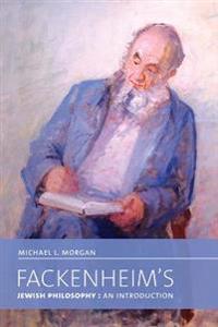 Fackenheim's Jewish Philosophy