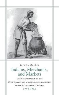 Indians, Merchants, and Markets
