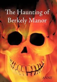 The Haunting of Berkely Manor