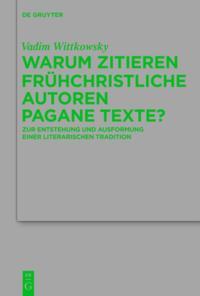 Warum zitieren fruhchristliche Autoren pagane Texte?
